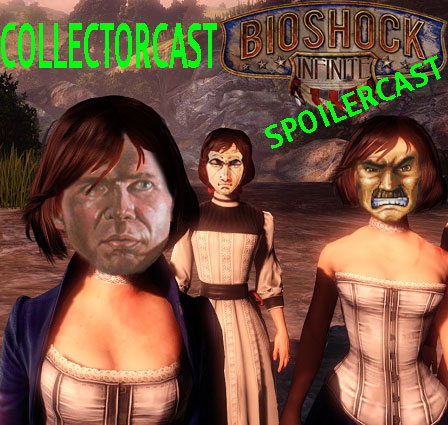 Collectorcast Episode 16.5: BioShock Infinite Spoilercast